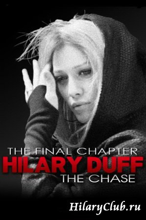 "Хилари Дафф - Видеоподкаст ""The Chase / The Final Chapter"""