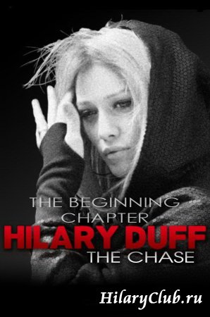 "Хилари Дафф - Видеоподкаст ""The Chase / The Beginning Chapter"""